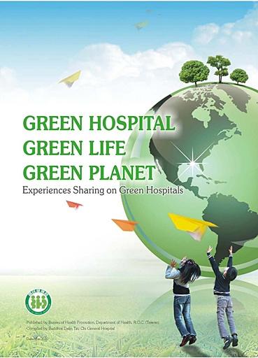 Green Hospital, Green Life, Green Planet Experience Sharing
